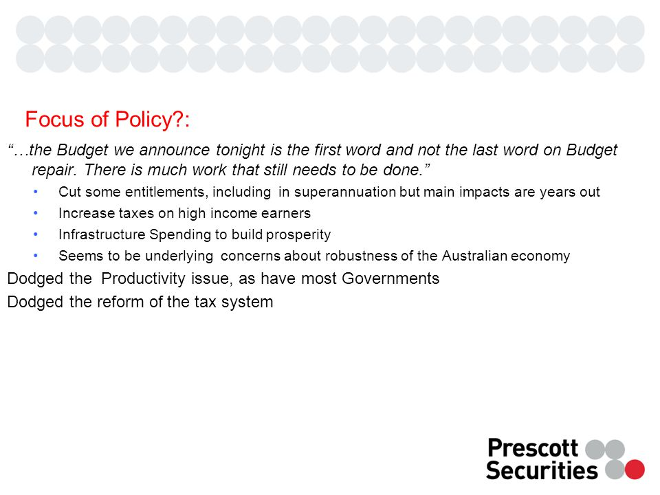 Focus of Policy : …the Budget we announce tonight is the first word and not the last word on Budget repair.