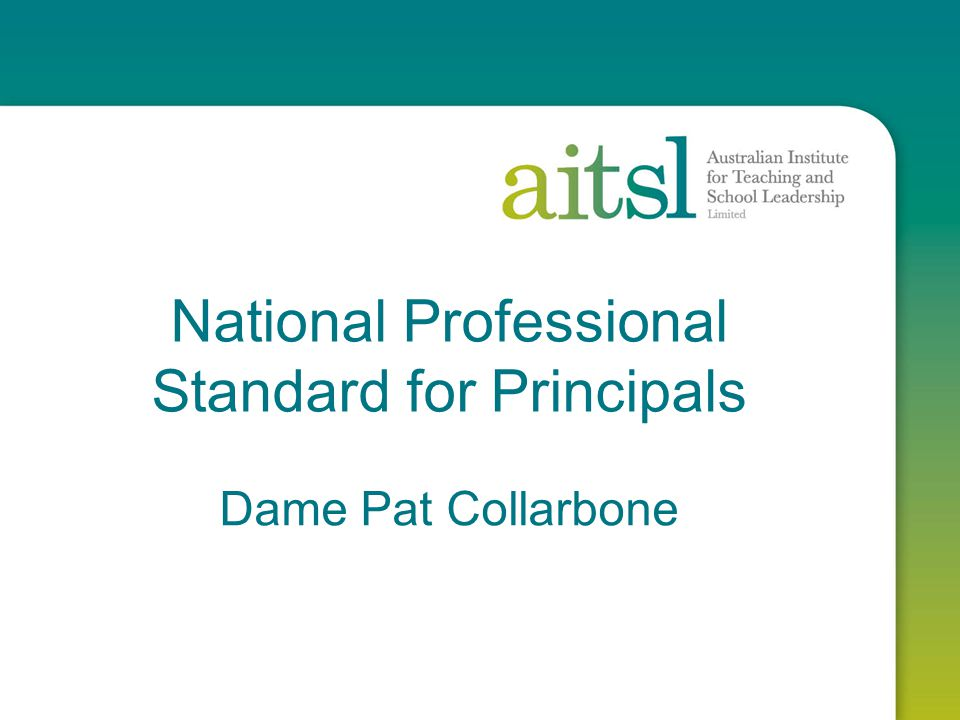 National Professional Standard for Principals Dame Pat Collarbone