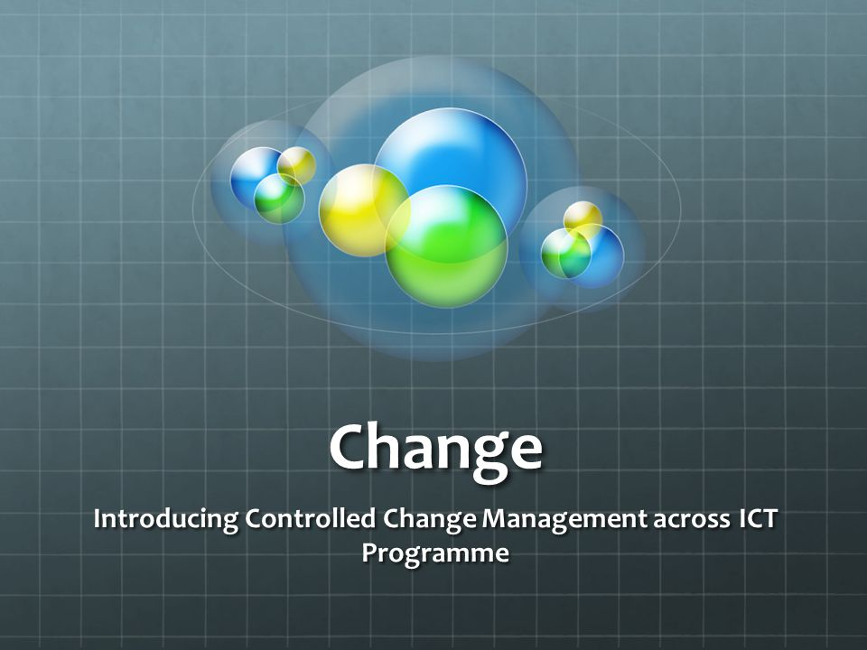 Change Introducing Controlled Change Management across ICT Programme