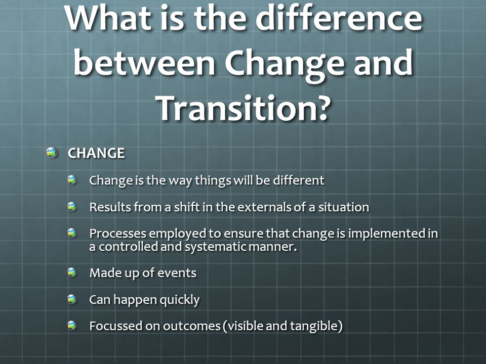 What is the difference between Change and Transition.