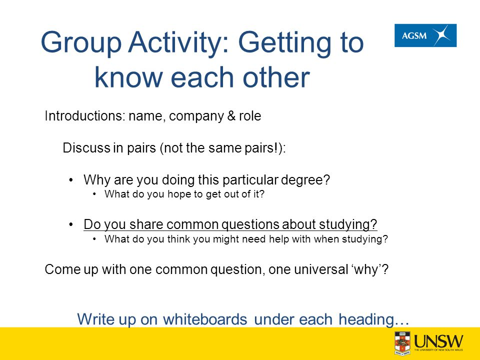 Group Activity: Getting to know each other Introductions: name, company & role Discuss in pairs (not the same pairs!): Why are you doing this particul