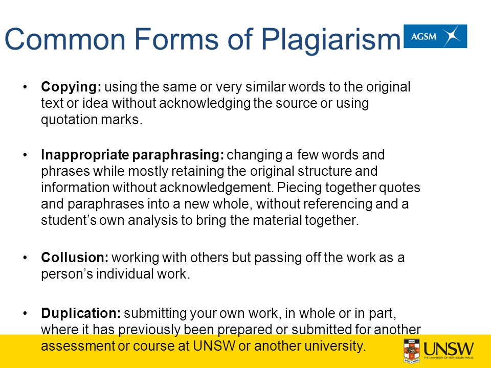Common Forms of Plagiarism Copying: using the same or very similar words to the original text or idea without acknowledging the source or using quotat