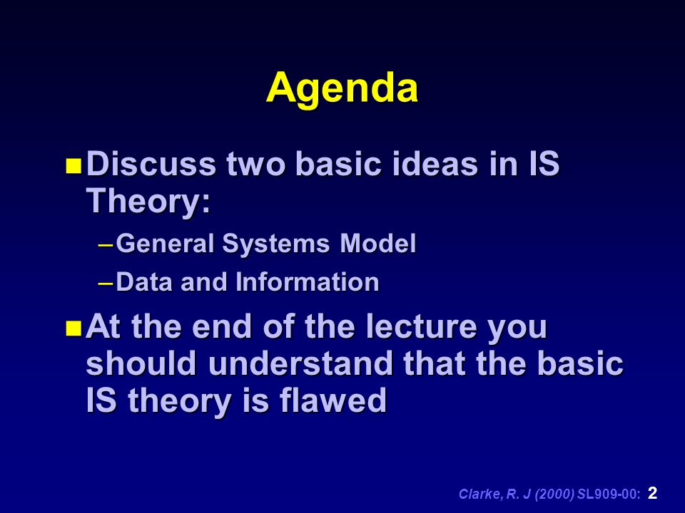 Clarke, R. J (2000) SL909-00: 3 Information Systems Theory: a very brief introduction