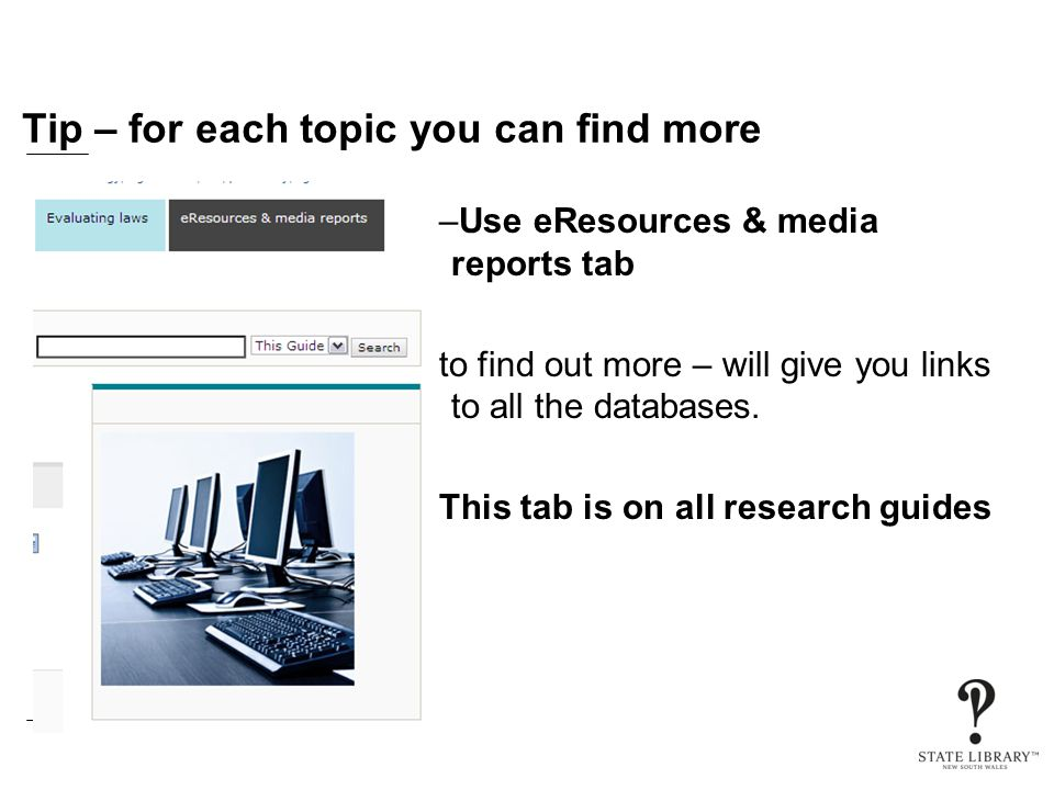 Tip – for each topic you can find more –Use eResources & media reports tab to find out more – will give you links to all the databases.