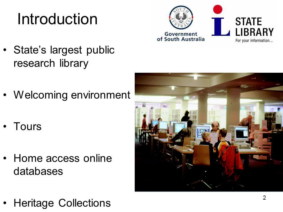 2 Introduction State's largest public research library Welcoming environment Tours Home access online databases Heritage Collections