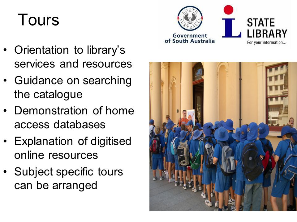 3 Tours Orientation to library's services and resources Guidance on searching the catalogue Demonstration of home access databases Explanation of digitised online resources Subject specific tours can be arranged
