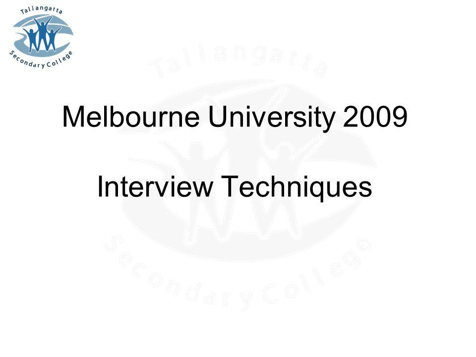 Melbourne University 2009 Interview Techniques
