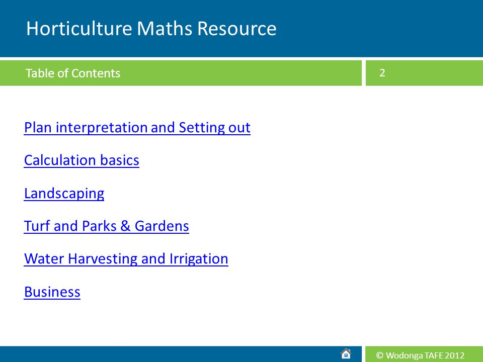 Plan interpretation and Setting out Calculation basics Landscaping Turf and Parks & Gardens Water Harvesting and Irrigation Business 2 Horticulture Ma
