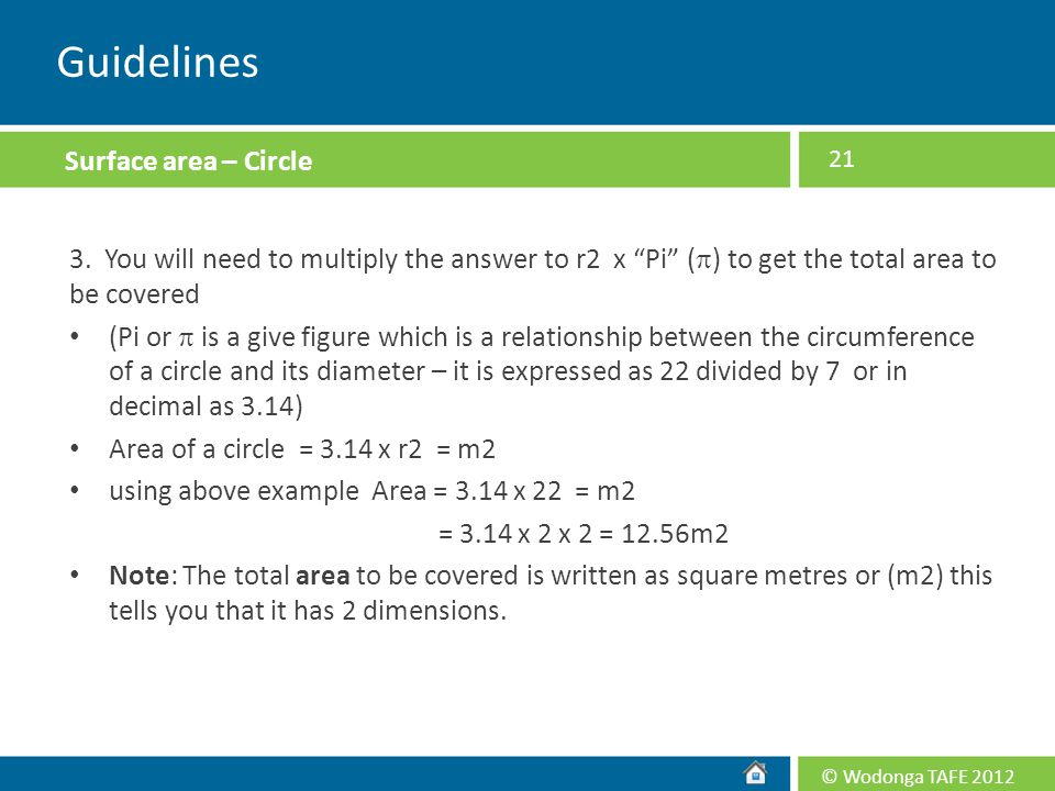 """© Wodonga TAFE 2012 3. You will need to multiply the answer to r2 x """"Pi"""" (  ) to get the total area to be covered (Pi or  is a give figure which is"""