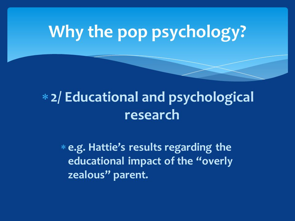  2/ Educational and psychological research  e.g.