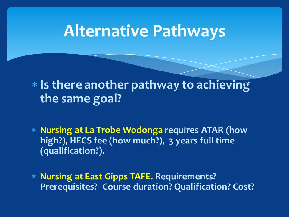  Is there another pathway to achieving the same goal.
