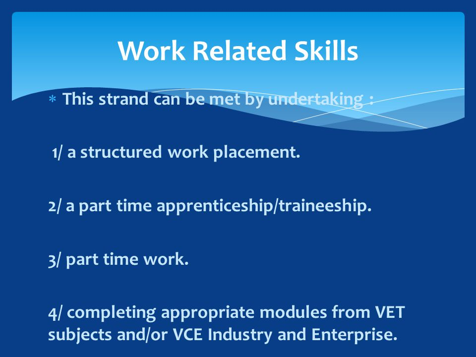  This strand can be met by undertaking : 1/ a structured work placement.