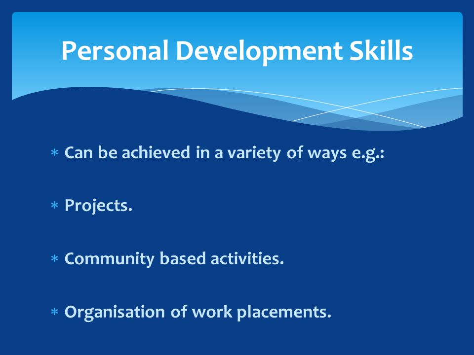  Can be achieved in a variety of ways e.g.:  Projects.