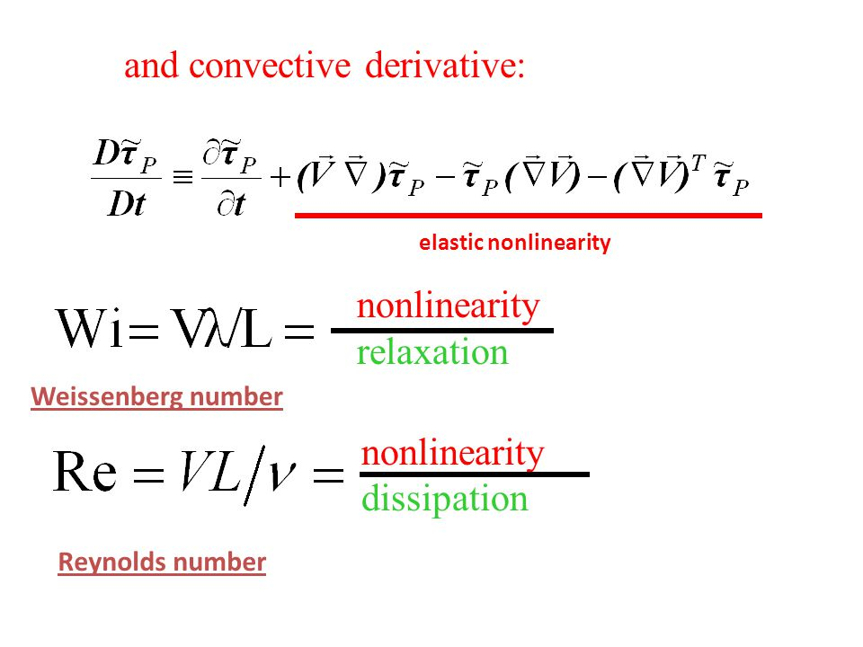nonlinearity relaxation and convective derivative: elastic nonlinearity Weissenberg number Reynolds number nonlinearity dissipation