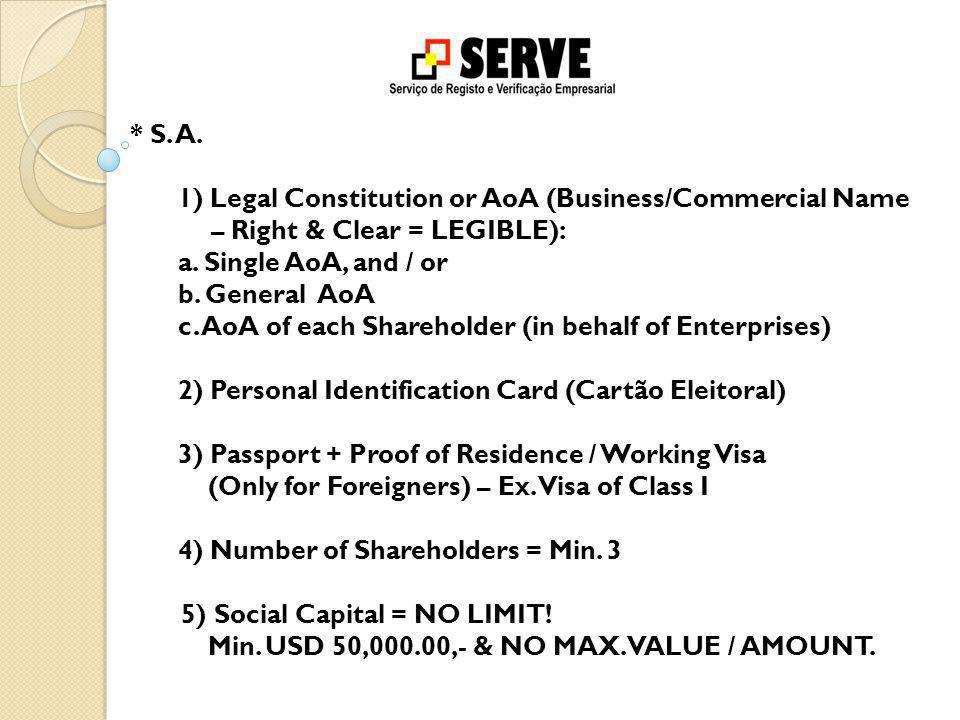 * S. A. 1) Legal Constitution or AoA (Business/Commercial Name – Right & Clear = LEGIBLE): a.