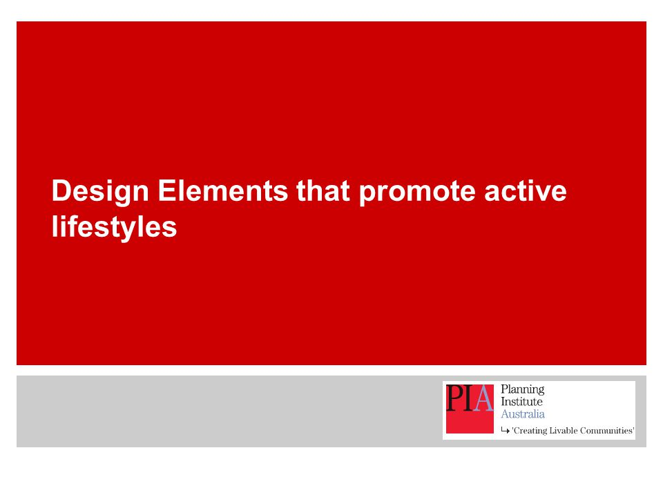 Design Elements that promote active lifestyles