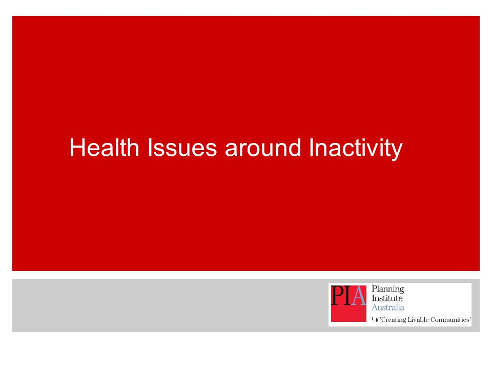 Health Issues around Inactivity