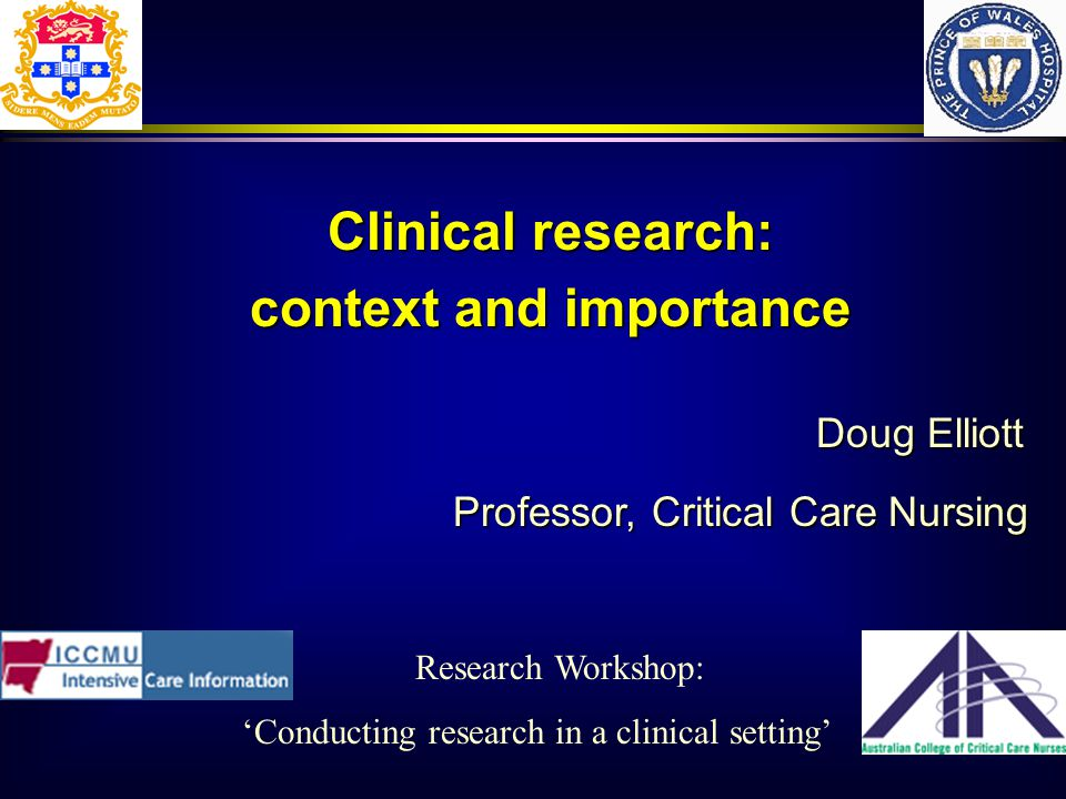 Roles of nurses in research ACCCN competencies: Reading, keep up to date (RN, …) Using, EB practices and protocols (RN, CNS, CNE) Cooperate, facilitate others' projects (RO) Clinical co-investigators (CNC, RO, RN) Principal investigator (CNC, academic) Systematic review, policy development