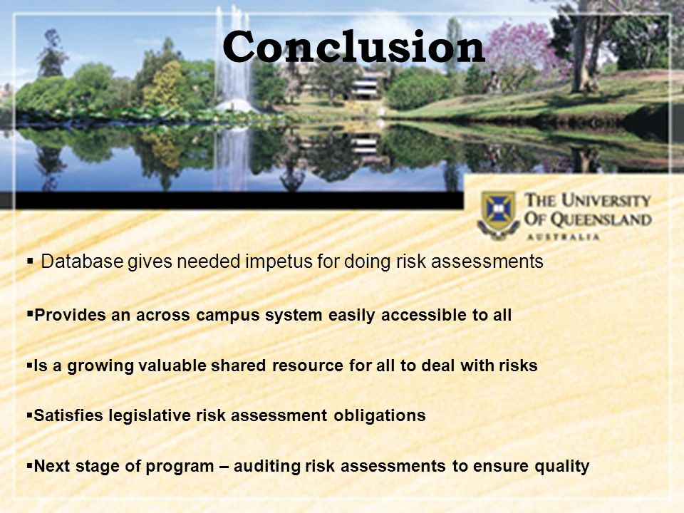 Risk assessment using NSCA web database  University wide system accessible all computer platforms  Format familiar and easy/attractive to access and use  Record of assessments to meet legislation Access to all University assessments; by author, workplace or task.