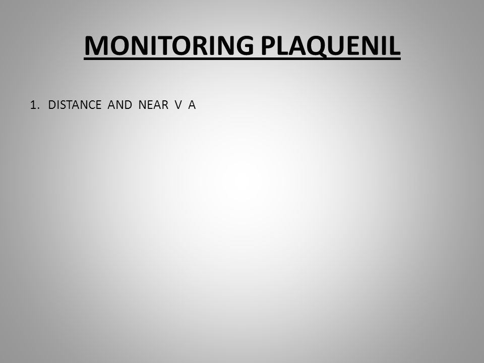 MONITORING PLAQUENIL 1.DISTANCE AND NEAR V A