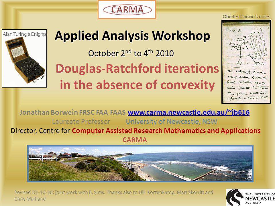 Jonathan Borwein FRSC FAA FAAS www.carma.newcastle.edu.au/~jb616www.carma.newcastle.edu.au/~jb616 Laureate Professor University of Newcastle, NSW Dire
