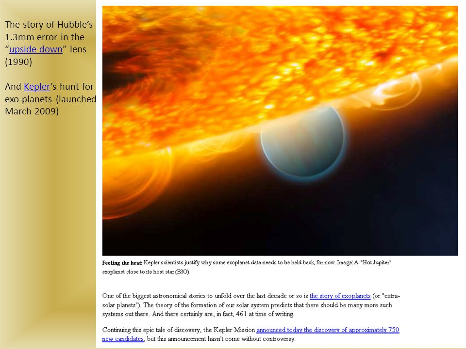 """The story of Hubble's 1.3mm error in the """"upside down"""" lens (1990)upside down And Kepler's hunt for exo-planets (launched March 2009) Kepler"""