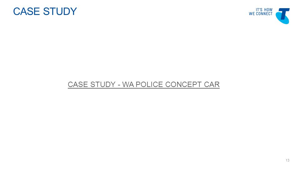 Telstra Blues Oct 2011 CASE STUDY 13 CASE STUDY - WA POLICE CONCEPT CAR