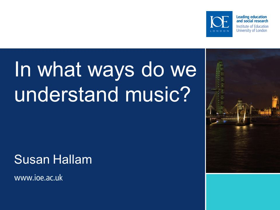 In what ways do we understand music Susan Hallam