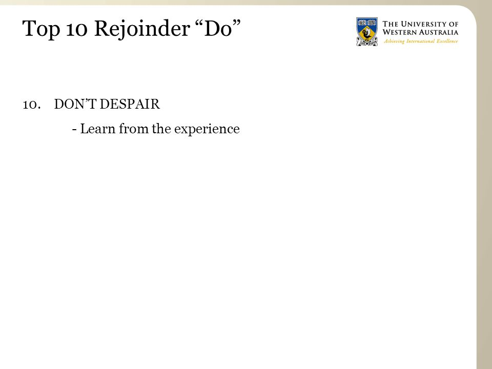 """10. DON'T DESPAIR - Learn from the experience Top 10 Rejoinder """"Do"""""""