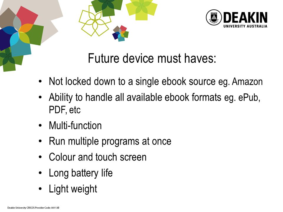 Future device must haves: Not locked down to a single ebook source eg.