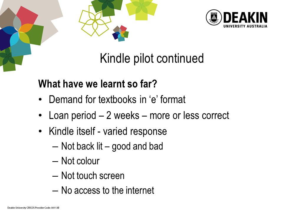 Kindle pilot continued What have we learnt so far.