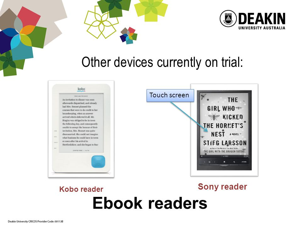 Other devices currently on trial: Kobo reader Ebook readers Sony reader Touch screen