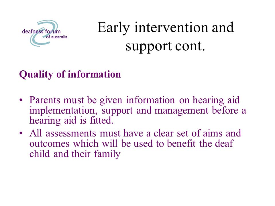 Quality of information Parents must be given information on hearing aid implementation, support and management before a hearing aid is fitted.