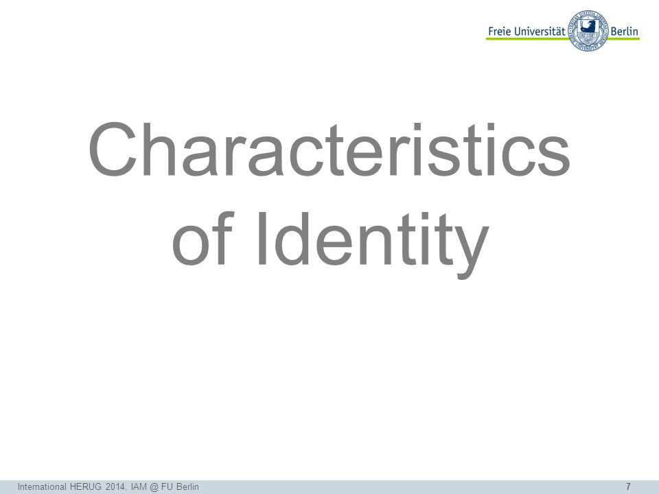 7 Characteristics of Identity International HERUG 2014, IAM @ FU Berlin