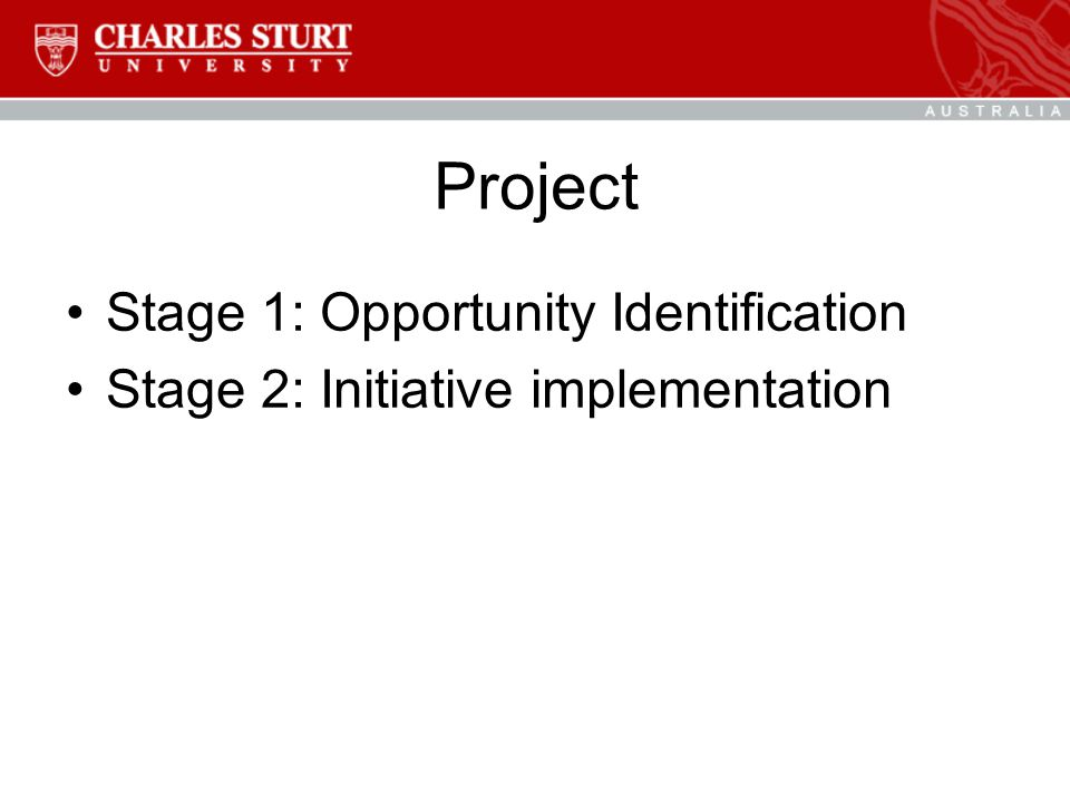 Project Stage 1: Opportunity Identification Stage 2: Initiative implementation