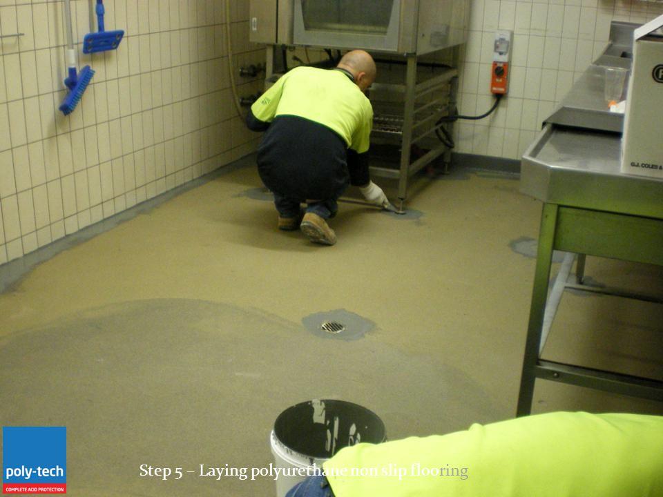 Step 5 – Laying polyurethane non slip flooring