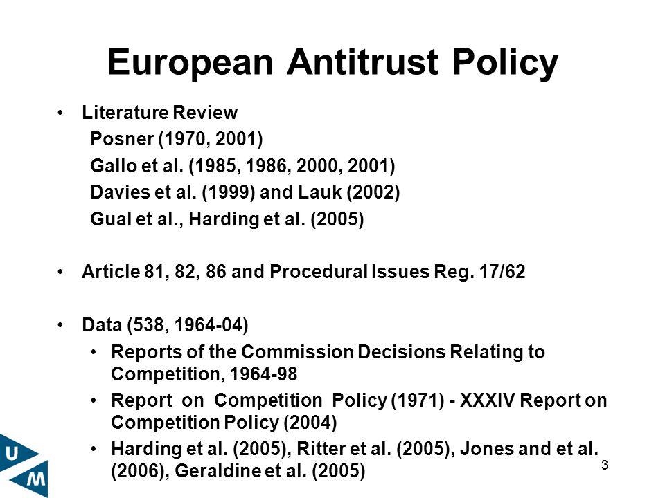 3 European Antitrust Policy Literature Review Posner (1970, 2001) Gallo et al.
