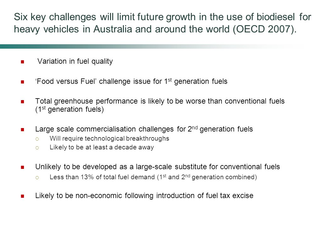 Some concluding thoughts Biodiesel is likely to be useful as an extender of conventional fuels only.