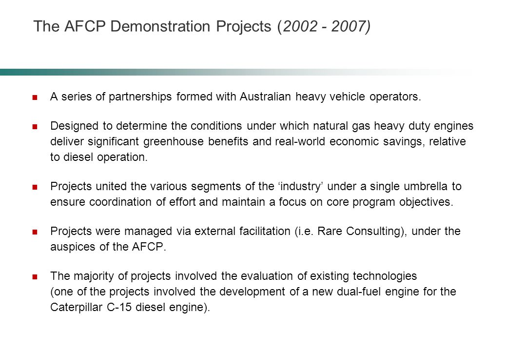 The AFCP Demonstration Projects (2002 - 2007) A series of partnerships formed with Australian heavy vehicle operators.