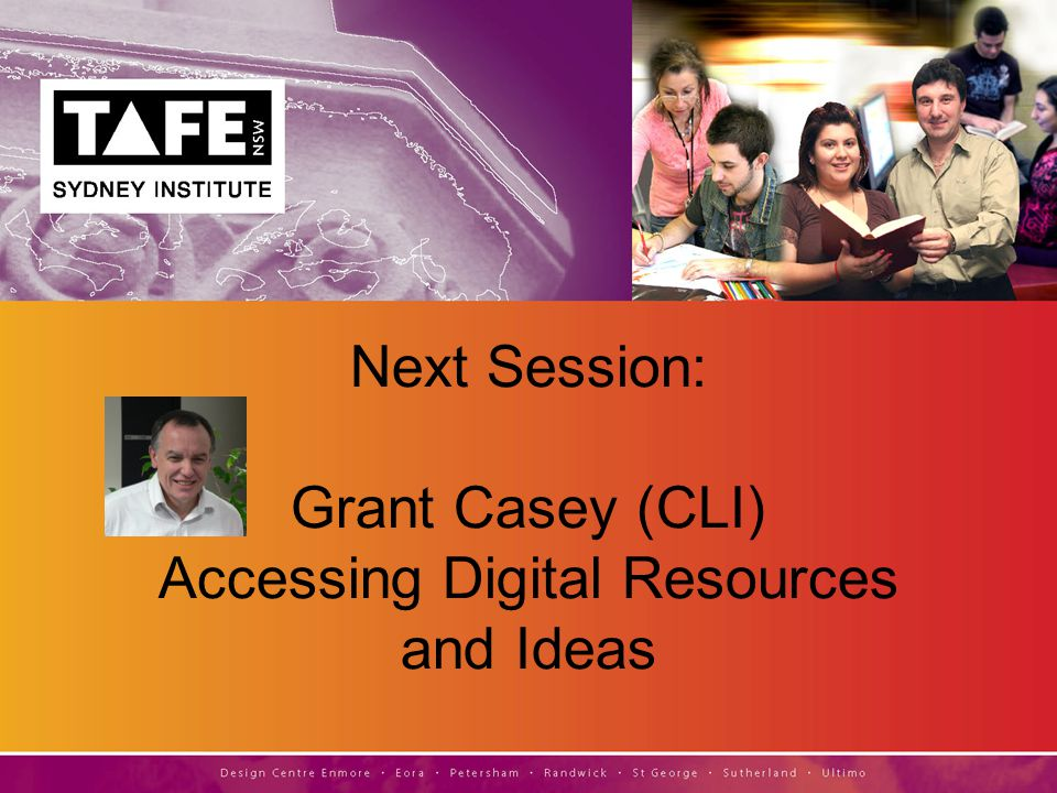 Next Session: Grant Casey (CLI) Accessing Digital Resources and Ideas