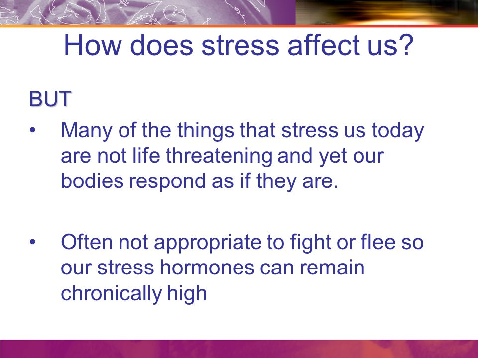How does stress affect us.