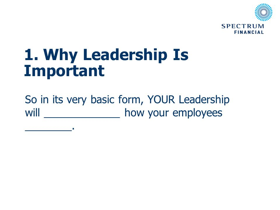Effective Leadership will ___________ your company and team members forward in ____________ of greater results and ____________ term success.