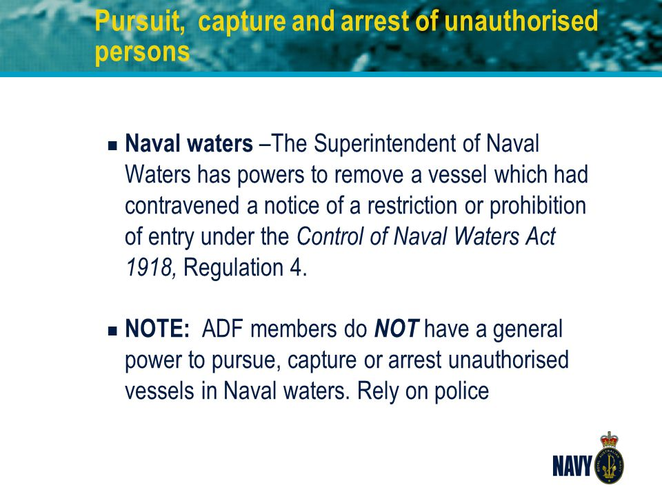 Pursuit, capture and arrest of unauthorised persons n Naval waters –The Superintendent of Naval Waters has powers to remove a vessel which had contrav