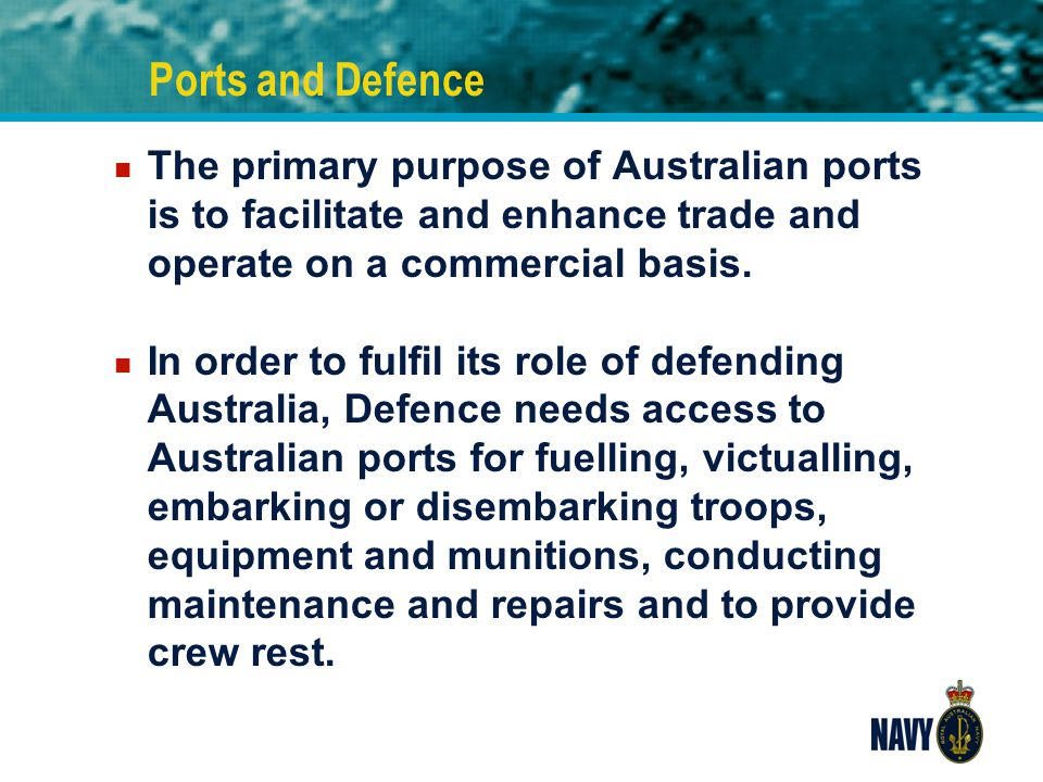 Ports and Defence - Benefits n Routine Defence access to ports delivers an enhanced working relationship with port authorities, which may facilitate operations during disaster relief n Provides other assistance to the civil community through engagement initiatives i.e.