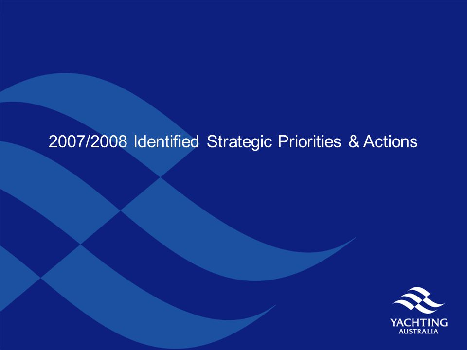 2007/2008 Identified Strategic Priorities & Actions