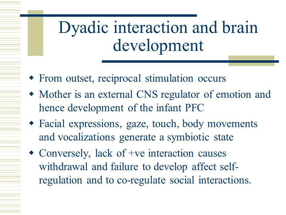 Critical role of the Caregiver in the first three months  Continuity of interaction crucial  Caregiver imparts ability to self-sooth  Baby differentiates global states-calmness.