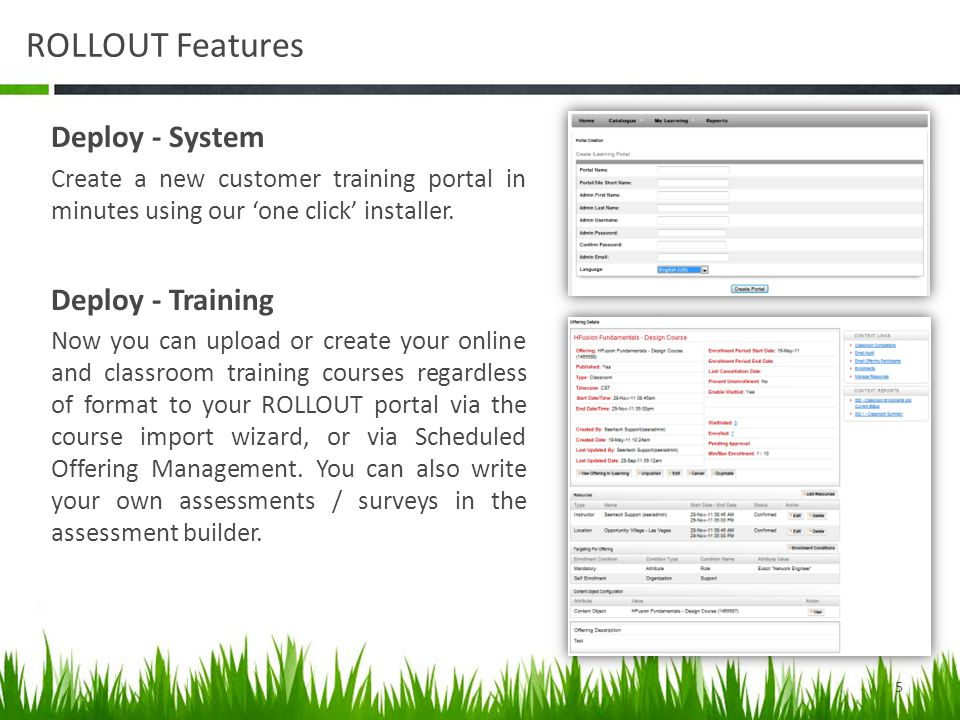 ROLLOUT Features Deploy - System Create a new customer training portal in minutes using our 'one click' installer.