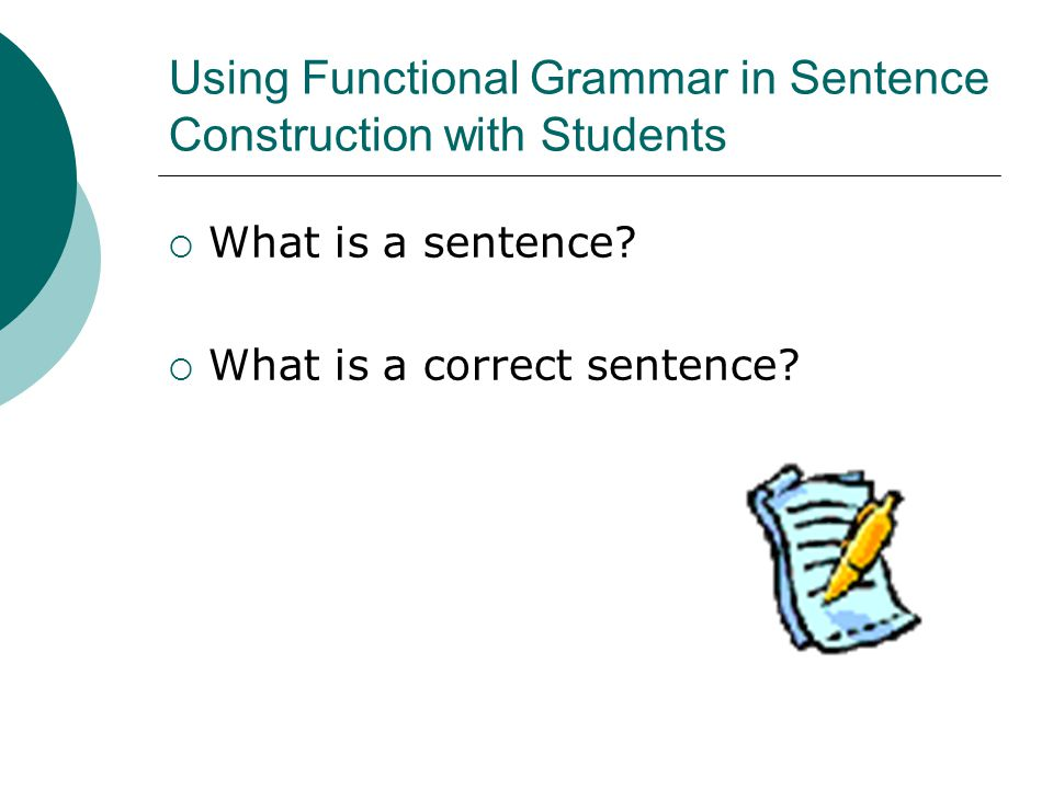 Using Functional Grammar in Sentence Construction with Students  What is a sentence.