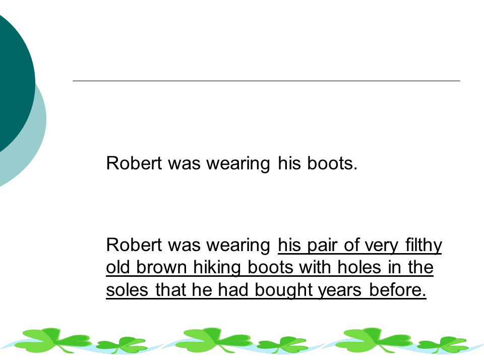 Robert was wearing his boots.