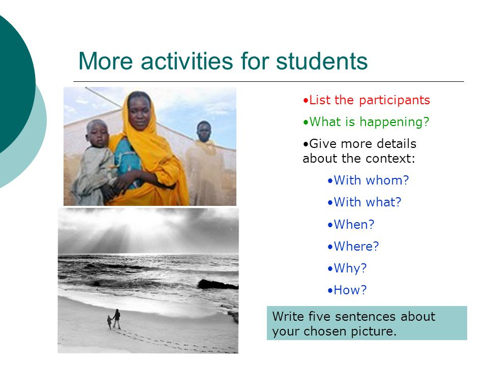 More activities for students List the participants What is happening.